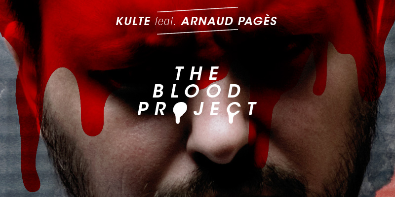 Kulte feat. Arnaud Pagès | the Blood Project